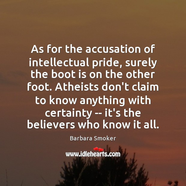 Image, As for the accusation of intellectual pride, surely the boot is on