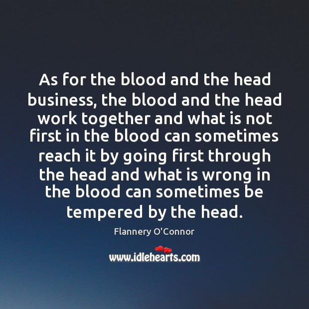 Image, As for the blood and the head business, the blood and the