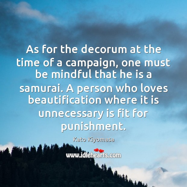 Image, As for the decorum at the time of a campaign, one must