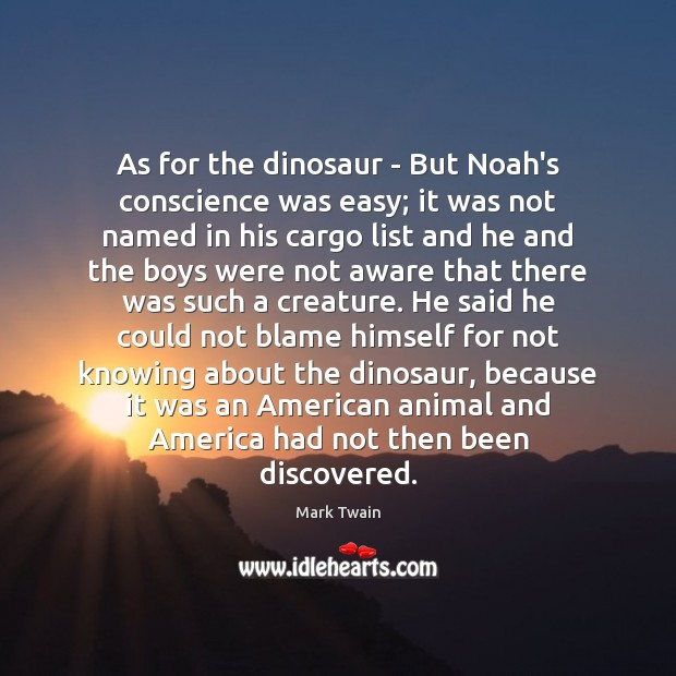 As for the dinosaur – But Noah's conscience was easy; it was Image