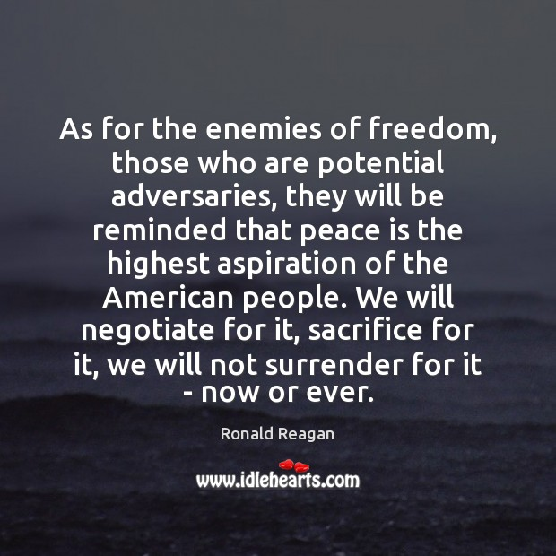 Image, As for the enemies of freedom, those who are potential adversaries, they