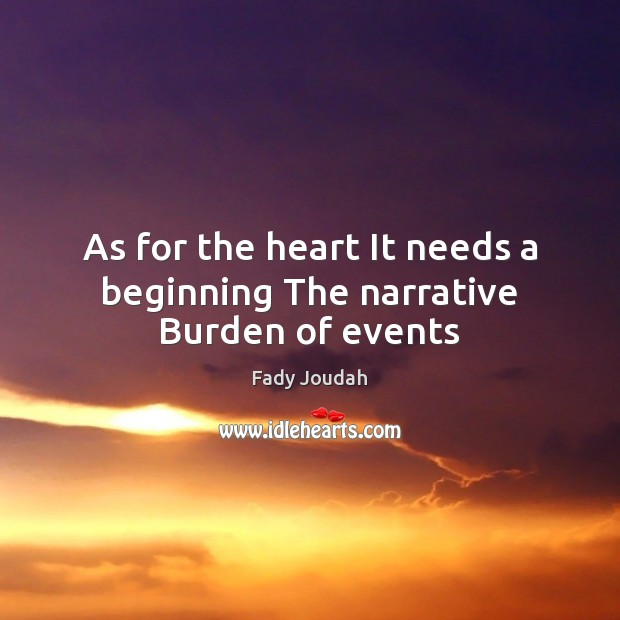 As for the heart It needs a beginning The narrative Burden of events Image