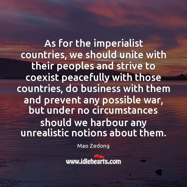 Image, As for the imperialist countries, we should unite with their peoples and