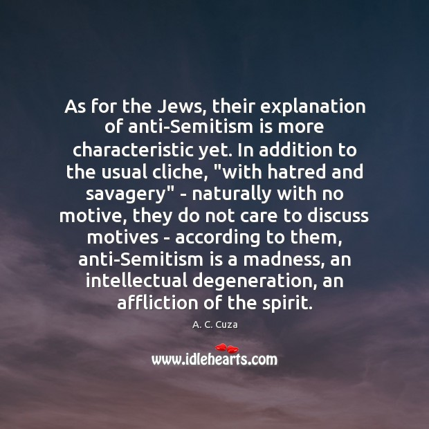Image, As for the Jews, their explanation of anti-Semitism is more characteristic yet.