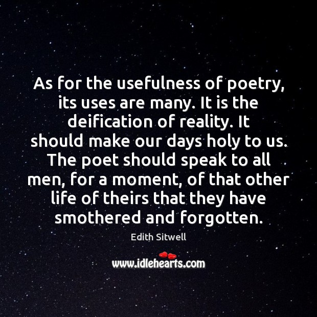As for the usefulness of poetry, its uses are many. It is Image