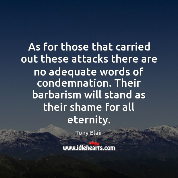 As for those that carried out these attacks there are no adequate Image