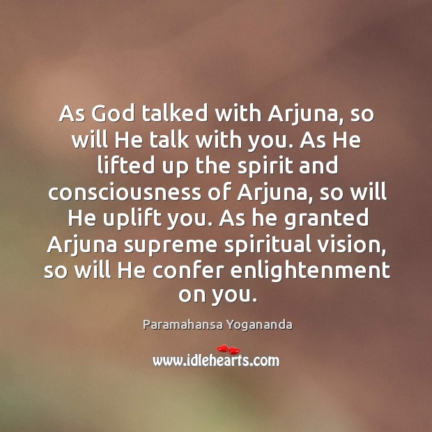 Image, As God talked with Arjuna, so will He talk with you. As