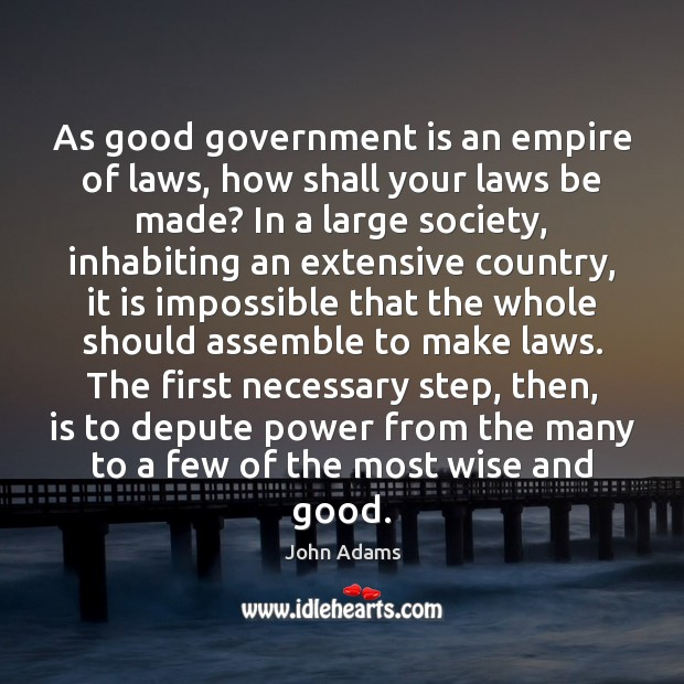As good government is an empire of laws, how shall your laws Image