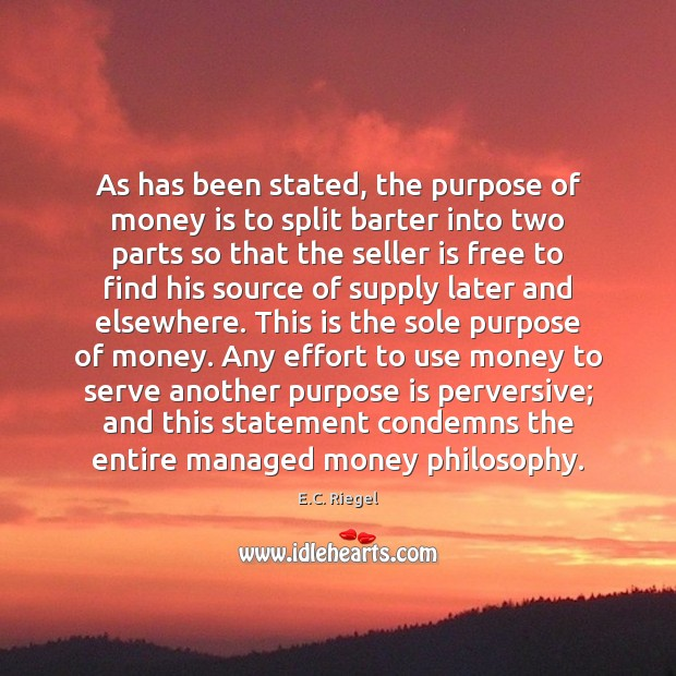 Image, As has been stated, the purpose of money is to split barter