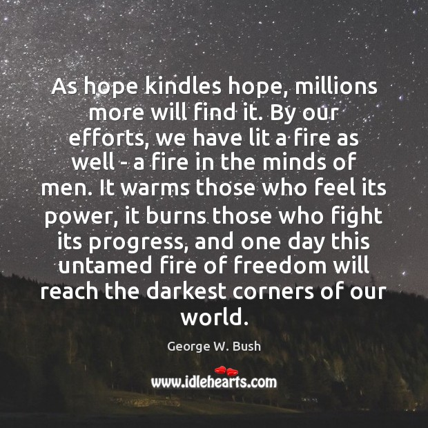 Image, As hope kindles hope, millions more will find it. By our efforts,