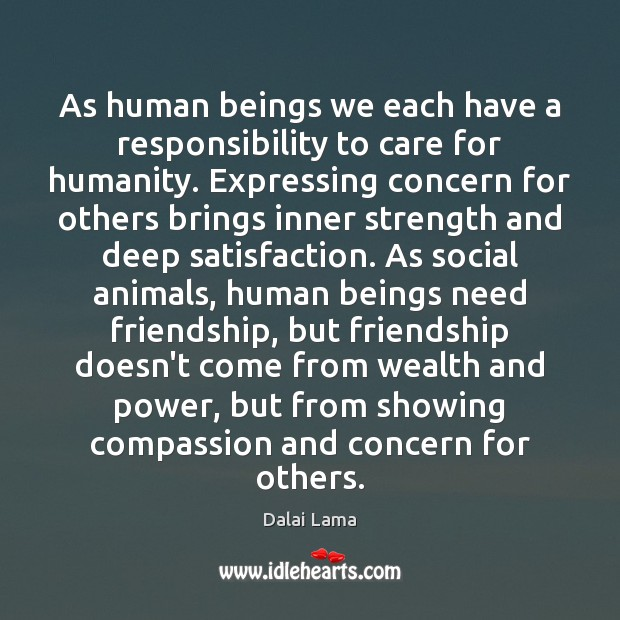 Image, As human beings we each have a responsibility to care for humanity.