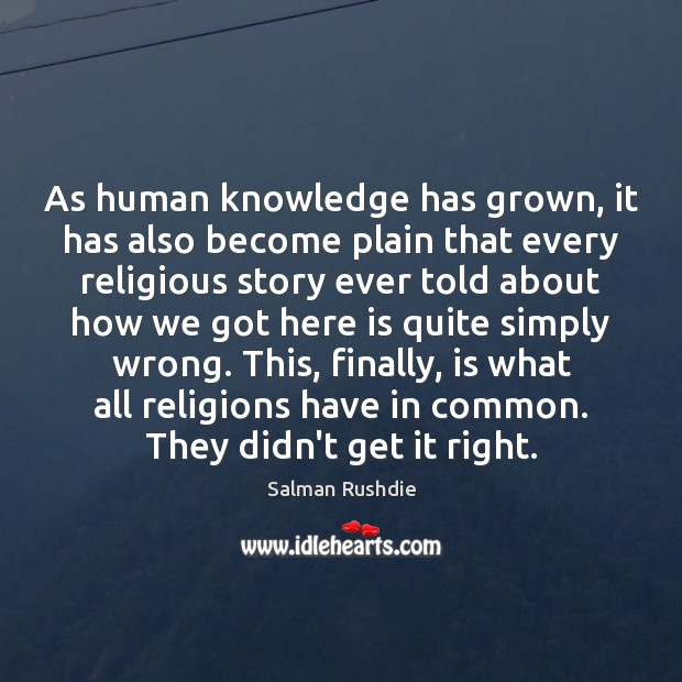 Image, As human knowledge has grown, it has also become plain that every