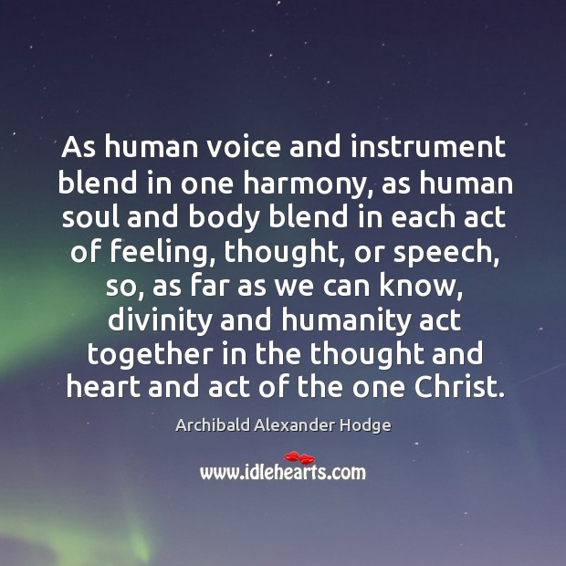 Image, As human voice and instrument blend in one harmony, as human soul