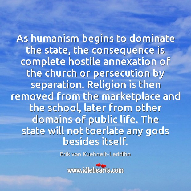 Image, As humanism begins to dominate the state, the consequence is complete hostile