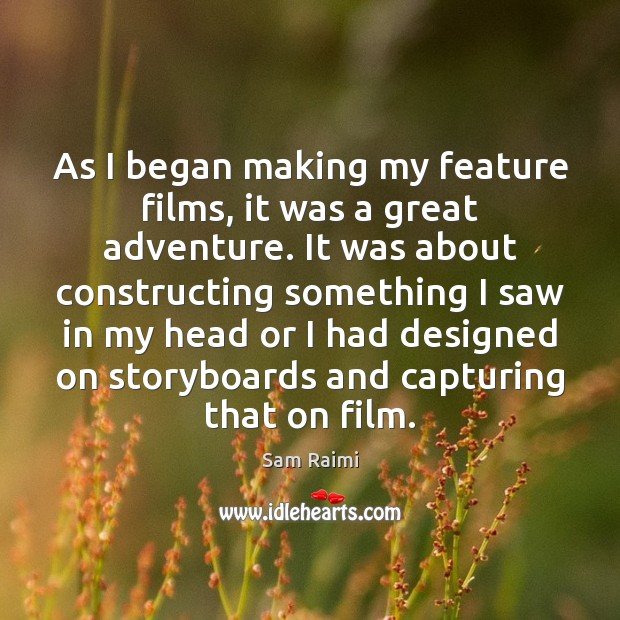 Image, As I began making my feature films, it was a great adventure.