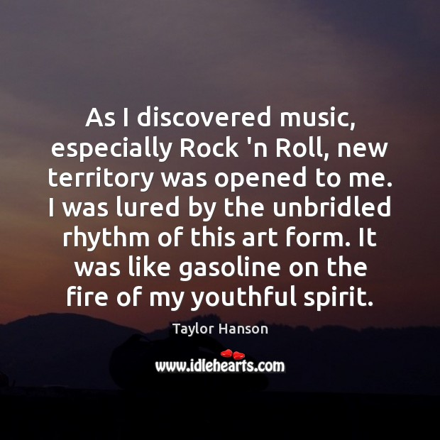 Image, As I discovered music, especially Rock 'n Roll, new territory was opened