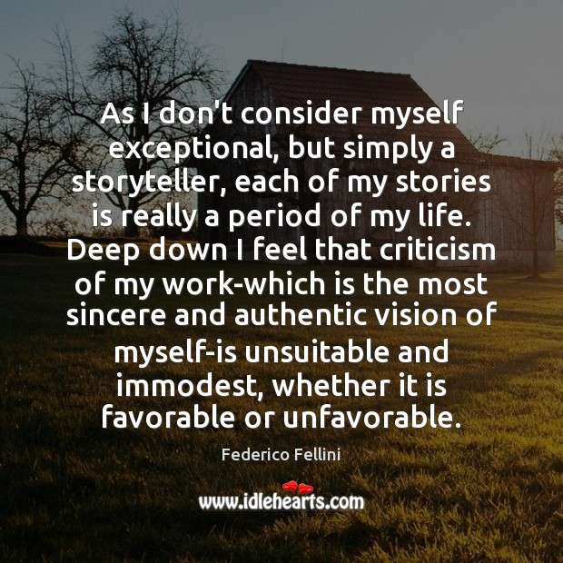 Image, As I don't consider myself exceptional, but simply a storyteller, each of