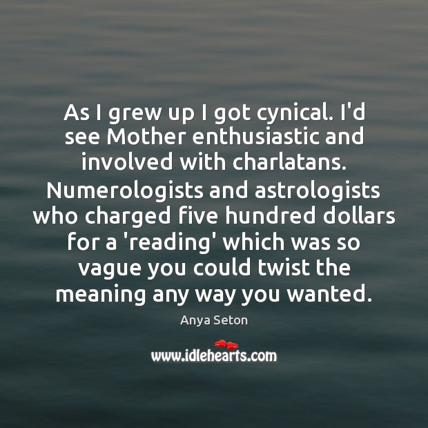 Image, As I grew up I got cynical. I'd see Mother enthusiastic and