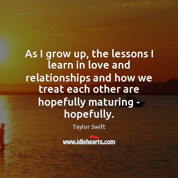 Image, As I grow up, the lessons I learn in love and relationships