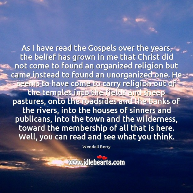 Image, As I have read the Gospels over the years, the belief has