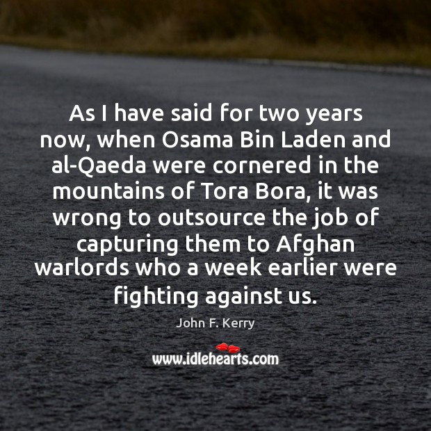 Image, As I have said for two years now, when Osama Bin Laden