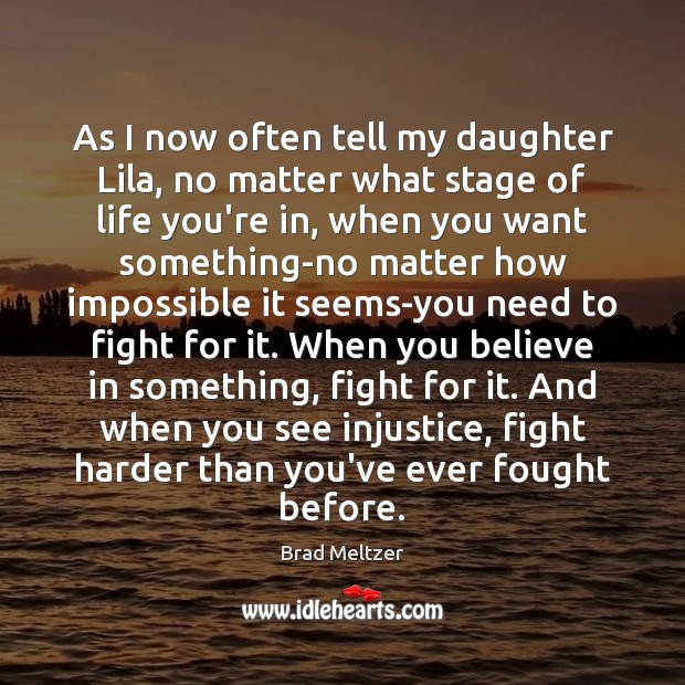 As I now often tell my daughter Lila, no matter what stage No Matter What Quotes Image