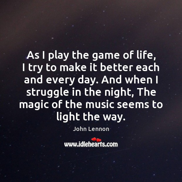Image, As I play the game of life, I try to make it
