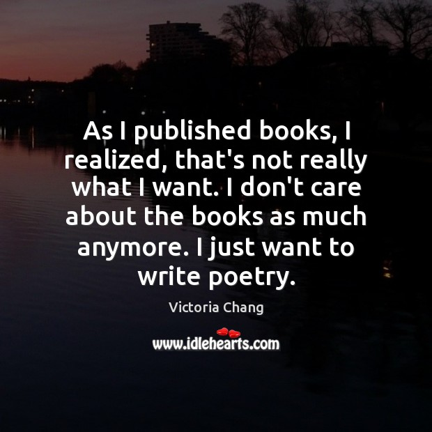 Image, As I published books, I realized, that's not really what I want.