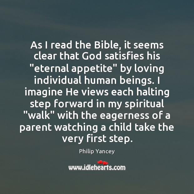 """Image, As I read the Bible, it seems clear that God satisfies his """""""