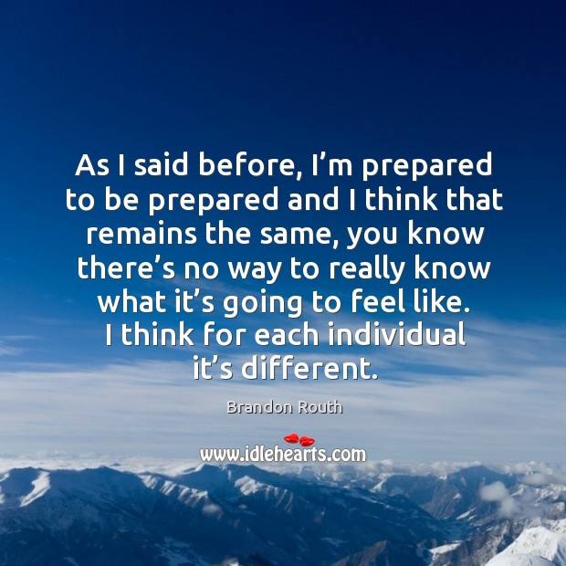 As I said before, I'm prepared to be prepared and I think that remains the same, you know there's no way Image