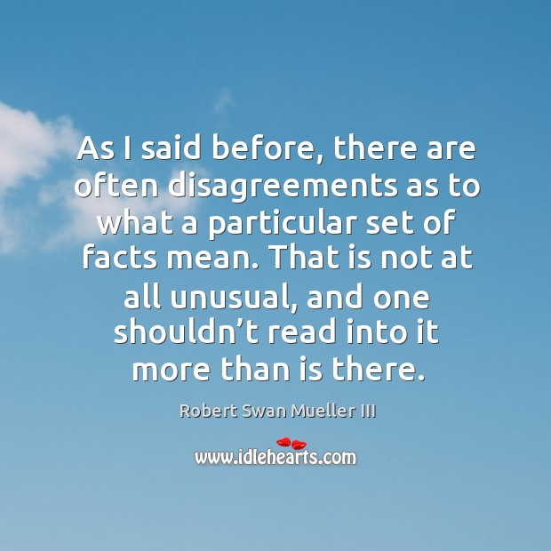 As I said before, there are often disagreements as to what a particular set of facts mean. Image