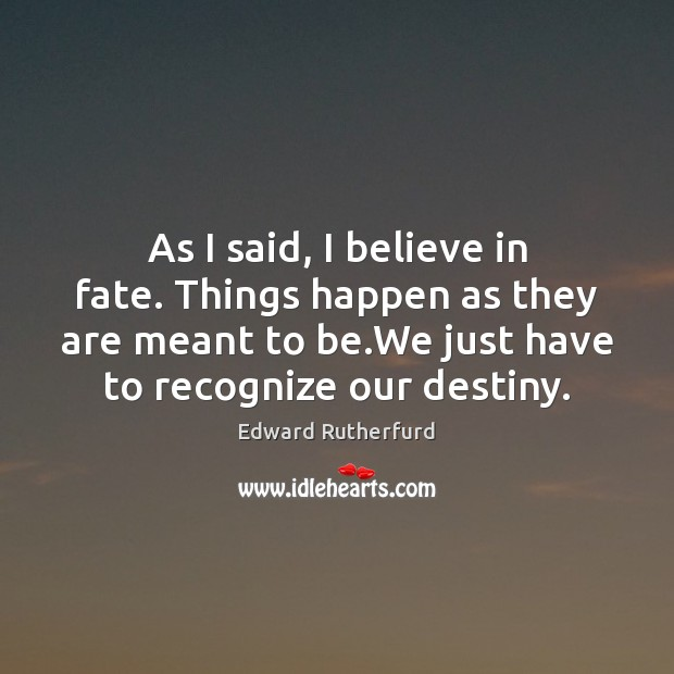 As I said, I believe in fate. Things happen as they are Image