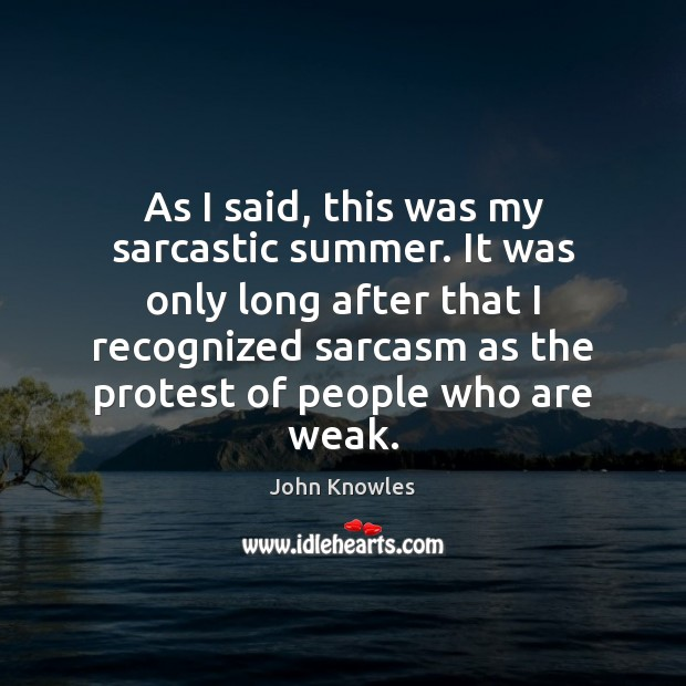 As I said, this was my sarcastic summer. It was only long Sarcastic Quotes Image