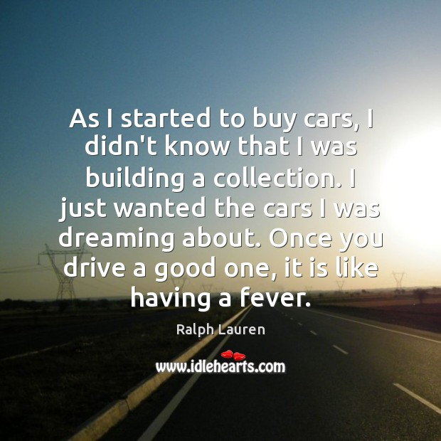 As I started to buy cars, I didn't know that I was Image