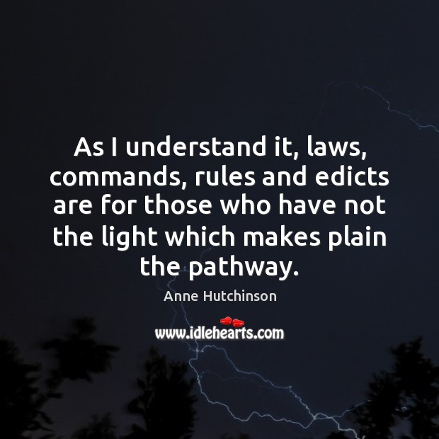 Image, As I understand it, laws, commands, rules and edicts are for those