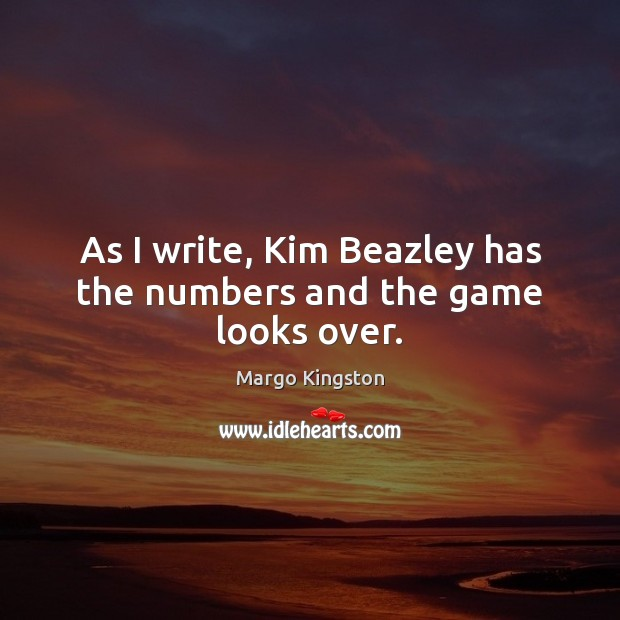 As I write, Kim Beazley has the numbers and the game looks over. Image