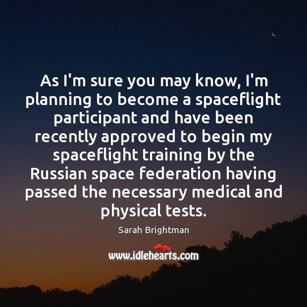 As I'm sure you may know, I'm planning to become a spaceflight Medical Quotes Image