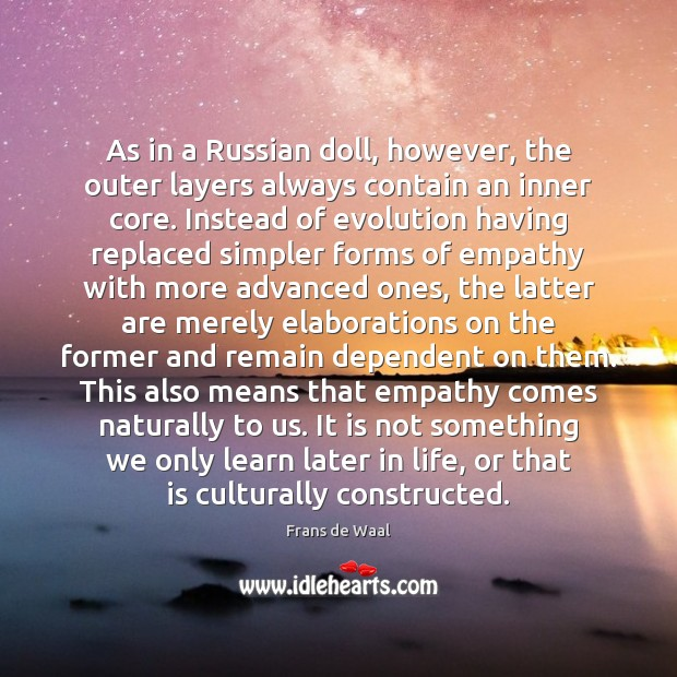 As in a Russian doll, however, the outer layers always contain an Image