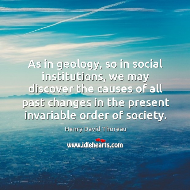 Image, As in geology, so in social institutions, we may discover the causes of all past