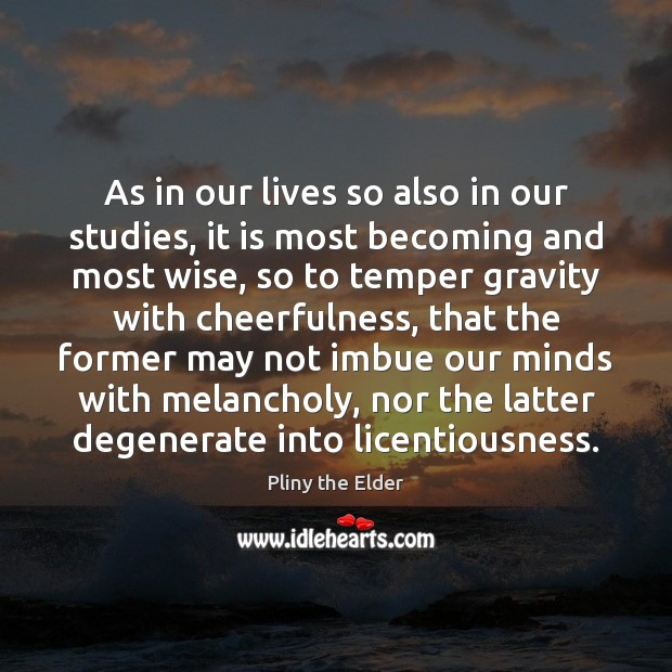 As in our lives so also in our studies, it is most Image