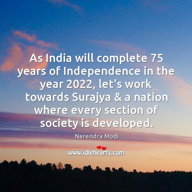 Image, As India will complete 75 years of Independence in the year 2022, let's work