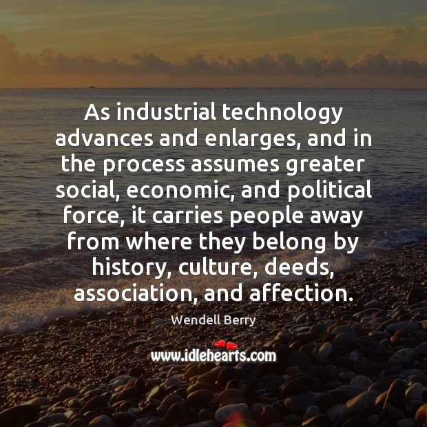 As industrial technology advances and enlarges, and in the process assumes greater Image