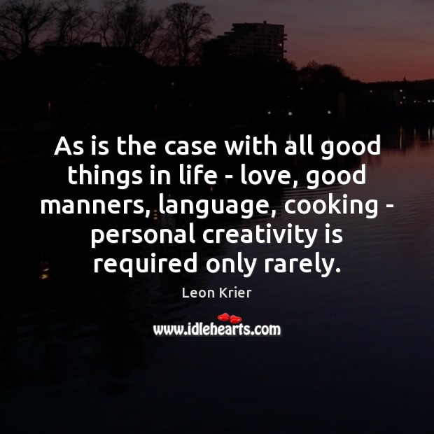 Image, As is the case with all good things in life – love,