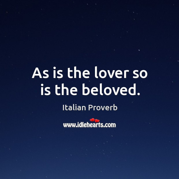 As is the lover so is the beloved. Image