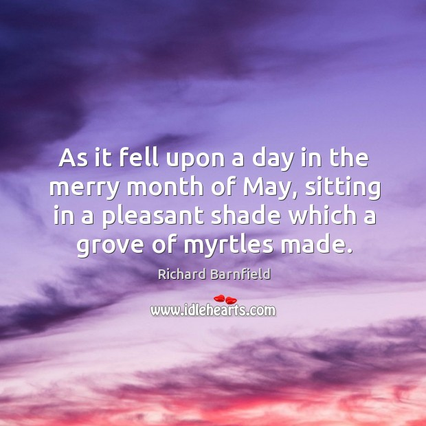 As it fell upon a day in the merry month of may, sitting in a pleasant shade which a grove of myrtles made. Image