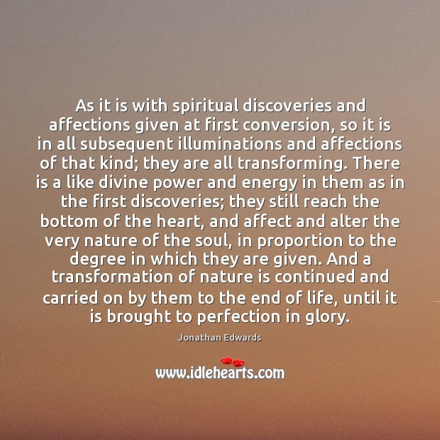 Image, As it is with spiritual discoveries and affections given at first conversion,