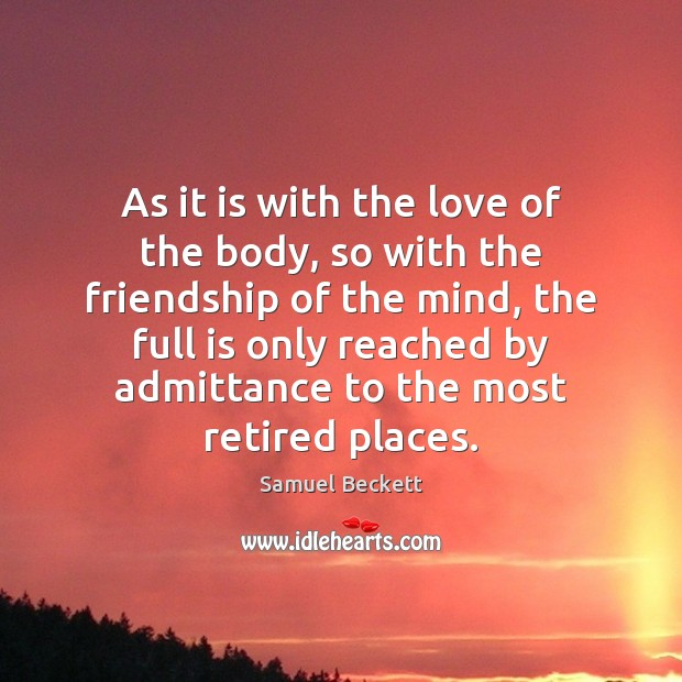 As it is with the love of the body, so with the Image