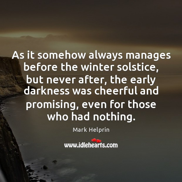 As it somehow always manages before the winter solstice, but never after, Image