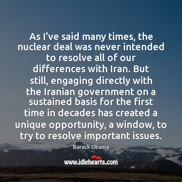 Image, As I've said many times, the nuclear deal was never intended to