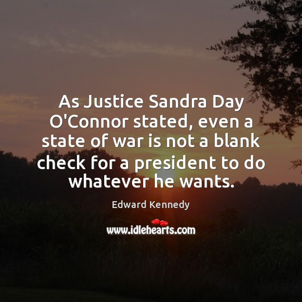 As Justice Sandra Day O'Connor stated, even a state of war is Image